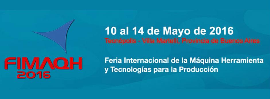 FIMAQH 2016 - Feria Internacional de la máquina herramienta y tecnologías para la producción