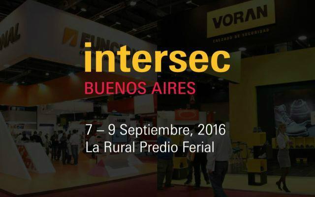 Intersec Buenos Aires 2016 - Exposición Internacional de Seguridad, Protección contra Incendios, Seguridad Electrónica, Industrial y Protección Personal